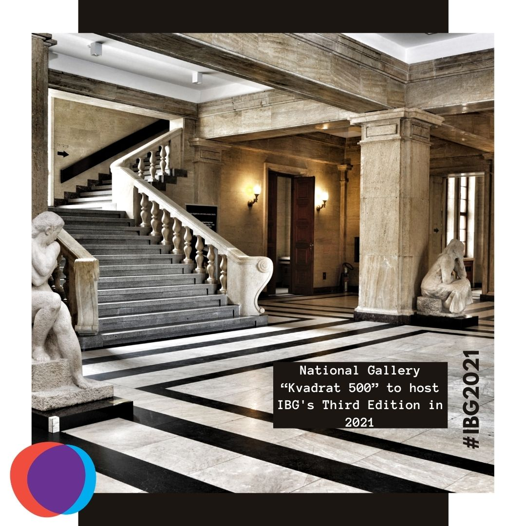 """National Gallery """"Kvadrat 500"""" to host IBG's Third Edition in 2021"""